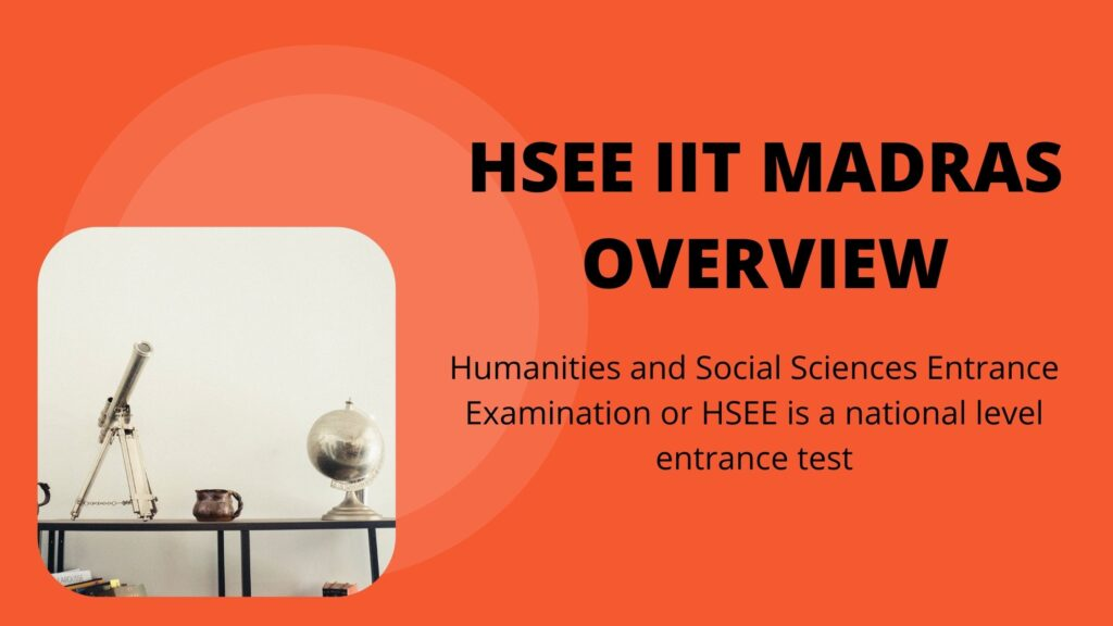 HSEE IIT MADRAS OVERVIEW 2020