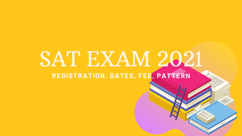 sat exam 2021, sat 2021 exam, sat test exam, sat registration, sat exam fee