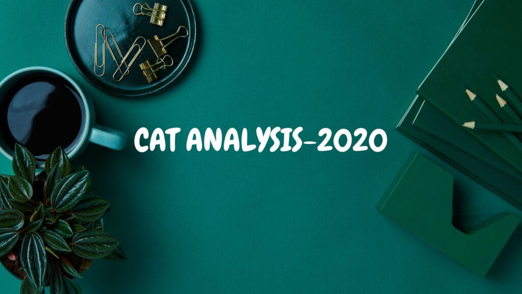 CAT Analysis 2020