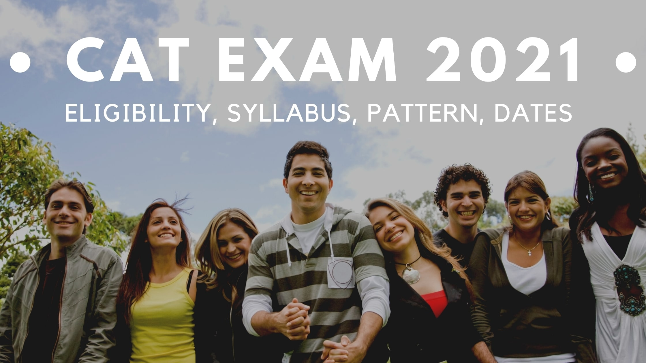 CAT Exam 2021 – Exam Info, Dates, Syllabus, Eligibility