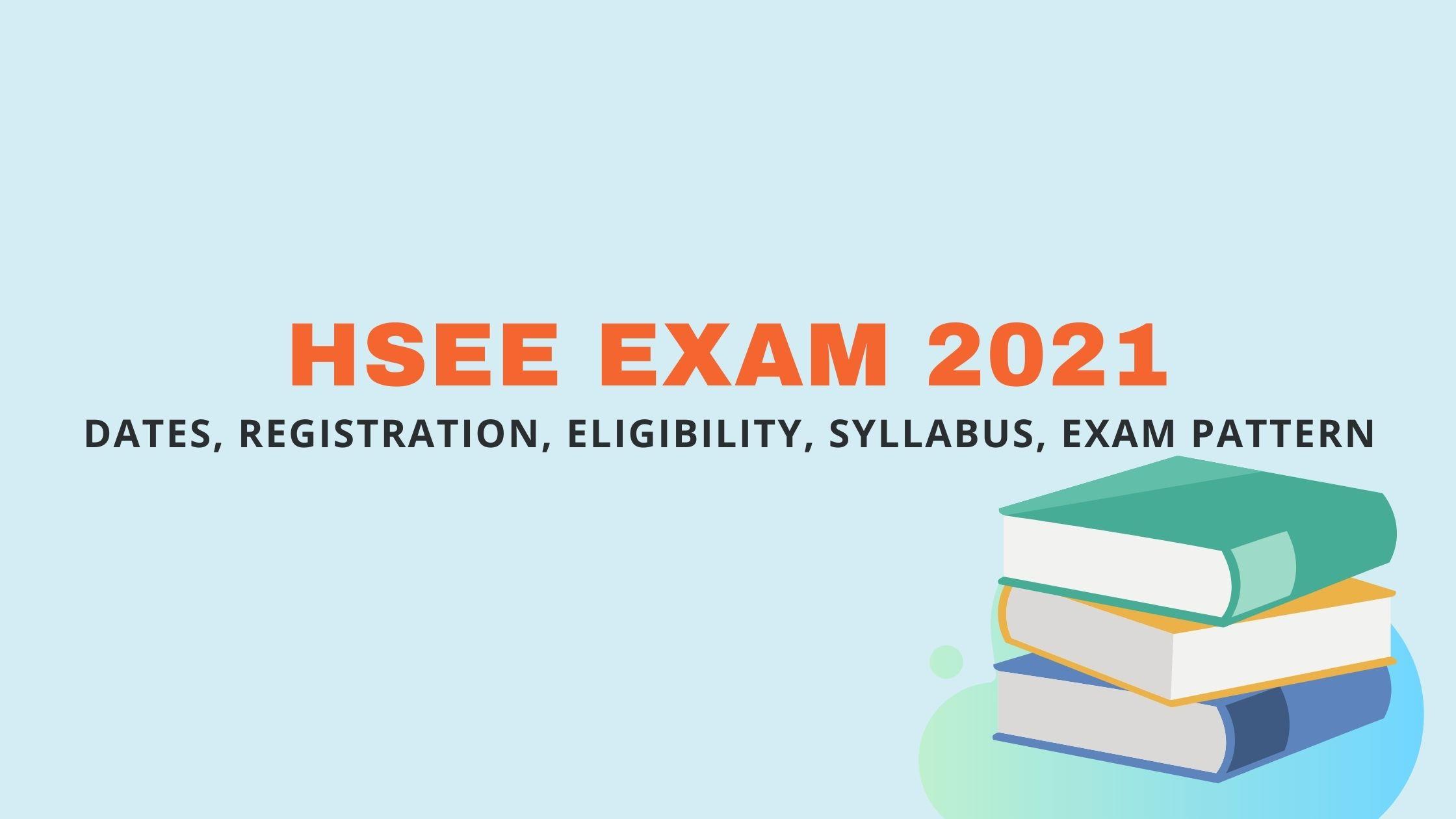 HSEE Exam 2021 – Dates, Registration, Eligibility, Syllabus, Exam Pattern