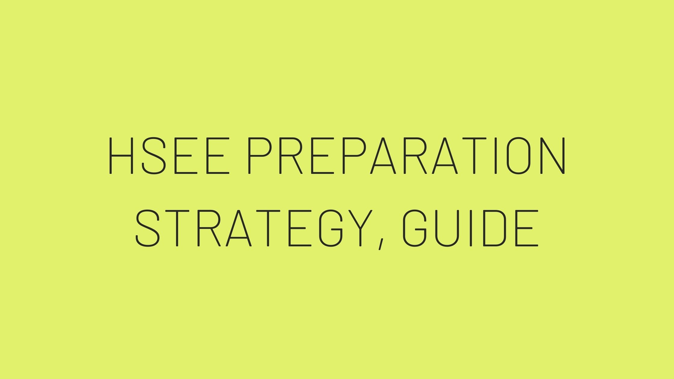 HSEE Preparation | How To Prepare For HSEE 2021 – Strategy, Guide