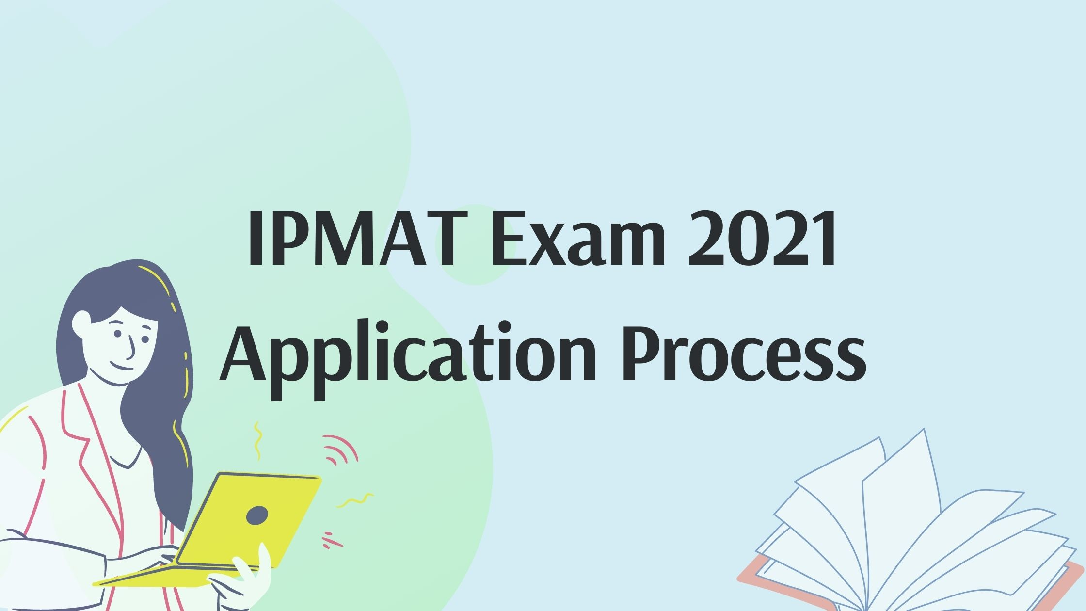IPMAT Exam 2021: Application Form, Registration And IPMAT Admission Process