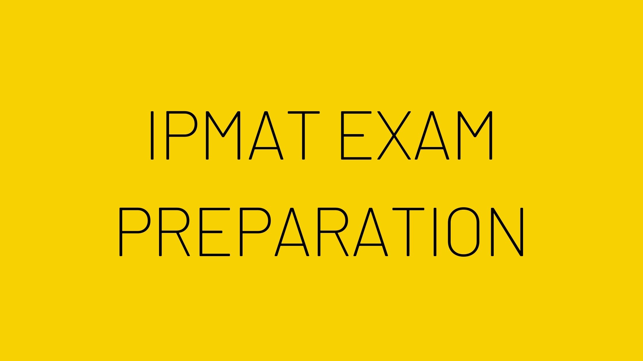Best IPMAT Exam Preparation Tips 2021: Study Plan, Tips