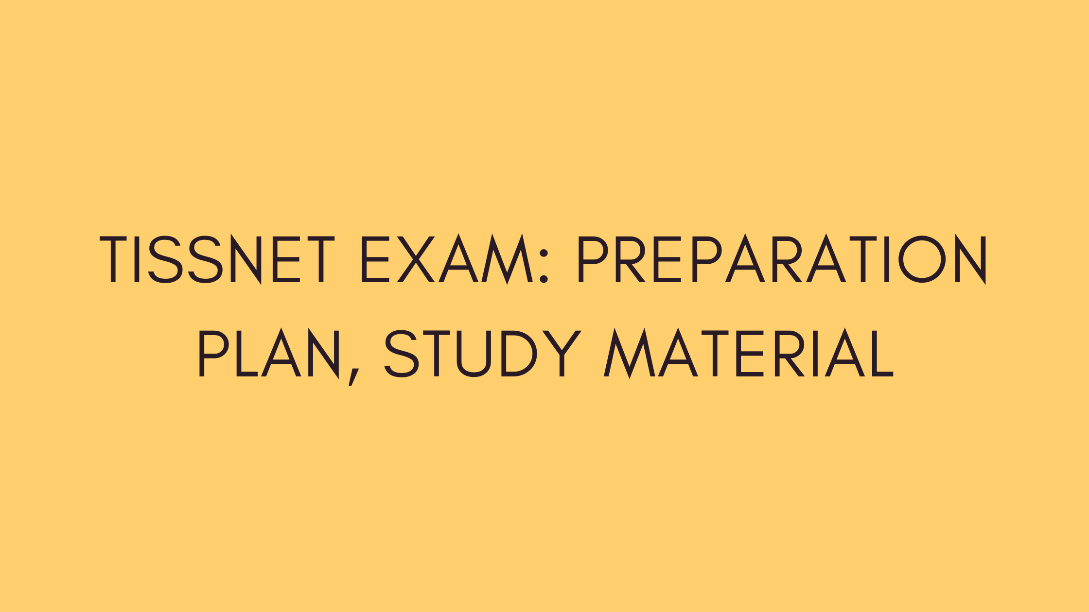 Preparation Plan For TISSNET Exam 2022, TISSNET Study Material