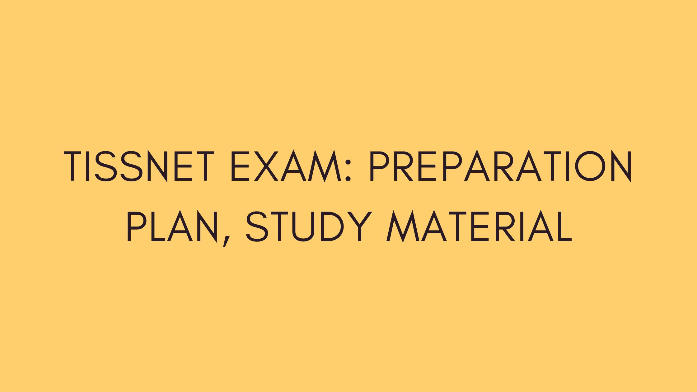 Preparation Plan For TISSNET Exam 2022, TISSNET Study Material