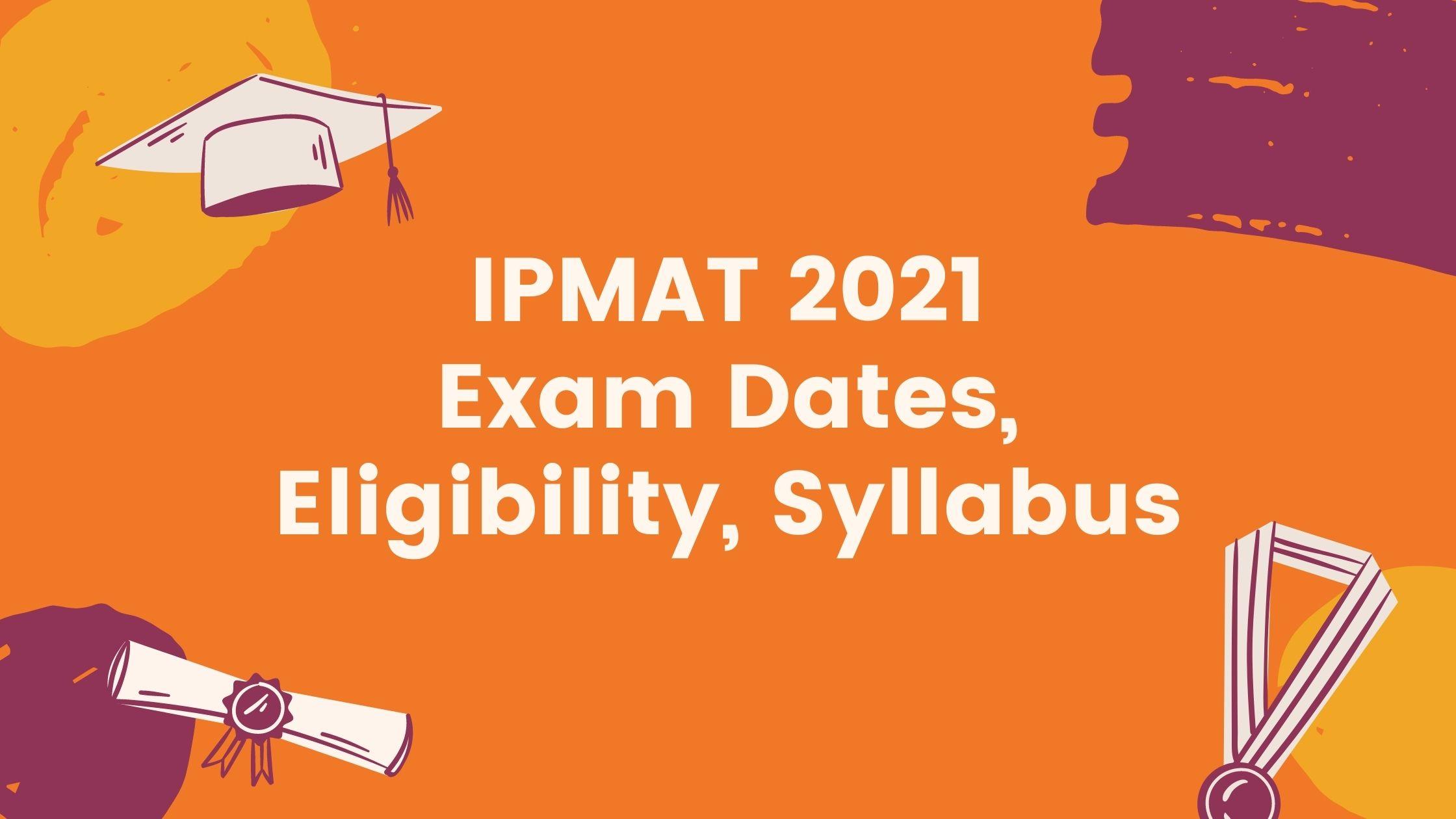 IPMAT 2021 : Exam Dates 2021, Eligibility, Syllabus, Marking scheme